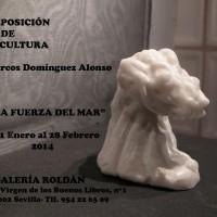 """Exposición """"La Fuerza del Mar"""" Galería Roldan Sevilla"""